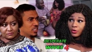Video: Desperate Malaysian Wives 4 | 2018 Nigeria Nollywood Movie